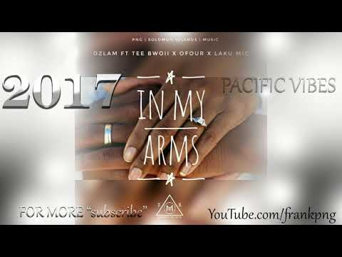 In My Arms – Ozlam Ft.O-Four [PACIFIC MUSIC 2017]