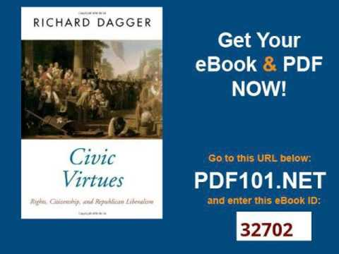 Civic Virtues Rights, Citizenship, and Republican Liberalism Oxford Political Theory