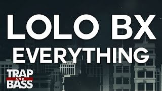 lolo bx everything ft lucy mason