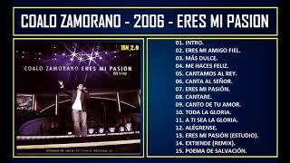 Coalo Zamorano - 2006 - Eres mi pasión