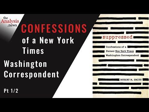 Confessions of a New York Times Washington Correspondent -  Bob Smith Pt 1/2
