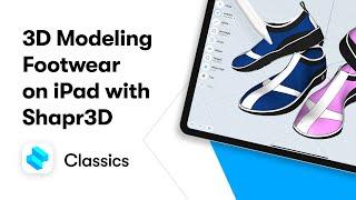 3D Modeling Footwear on an iPad | Shapr3D