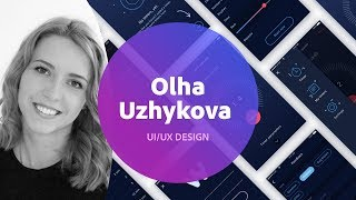 UI/UX Design with Olha Uzhykova - 1 of 3
