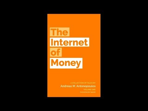 The Internet Of Money -  Privacy, Identity, Surveillance And Money - By Andreas Antonopoulos