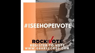 #ISeeHopeIVote #RockTheVote Phil Circle Video