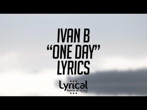 Ivan B - One Day (feat. Princess EK) Lyrics