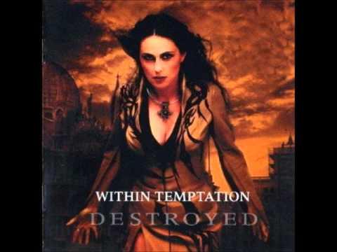 Within Temptation - Destroyed (Lyrics in Description)