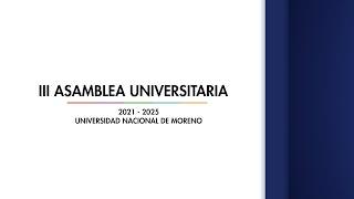 III ASAMBLEA UNIVERSITARIA - UNIVERSIDAD NACIONAL DE MORENO