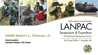 2014 AUSA LANPAC Symposium - VADM Robert Thomas, Jr. - Commander, U.S. 7th Fleet