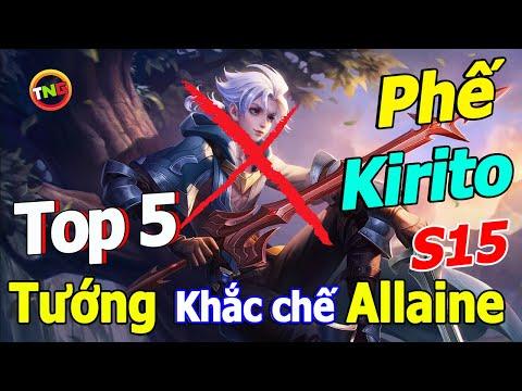 Liên quân mobile Top 5 Tướng Khắc Chế Allaine mùa 15 ▶ biến Quái Vật Kirito thành trai ngoan TNG