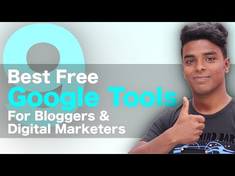9 Best Free Google Tools for Bloggers & Digital Marketers