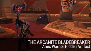 [7.1] How to get the Arcanite Bladebreaker - Arms Warrior Hidden Artifact