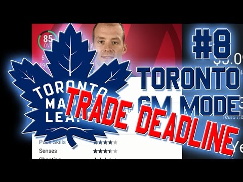 "NHL 17 ""Franchise Mode"" #8 l Trade Deadline l Toronto Maple Leafs"