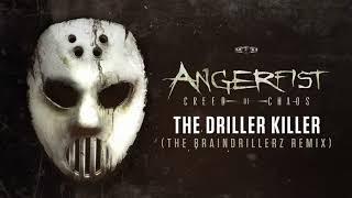 Angerfist - The Driller Killer (The Braindrillerz Remix)