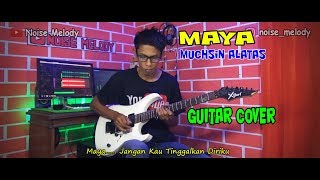 MAYA - Muchsin Alatas (Guitar Cover) By:Hendar