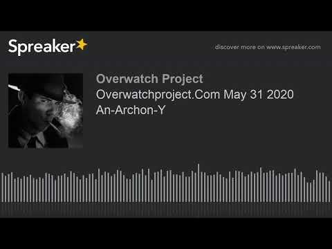 Overwatchproject.Com May 31 2020 An-Archon-Y