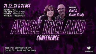 Arise Ireland Conference 2018 - All Nations Church Dublin - Paul & Karen Brady