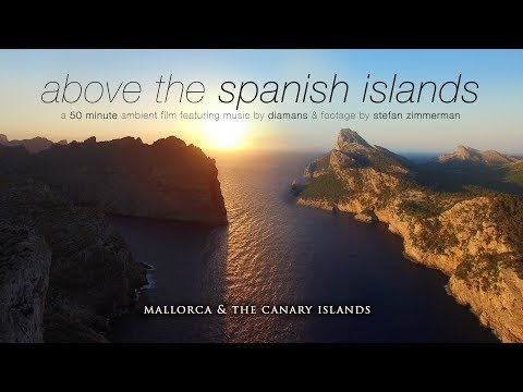 """Above the Spanish Isles"" 4K UHD 1HR Drone Film + Chillout Music: Mallorca & Canary Islands"