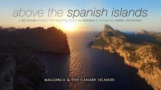 ABOVE THE SPANISH ISLES: Mallorca & Canary Islands 4K UHD Drone Film by Nature Relaxation
