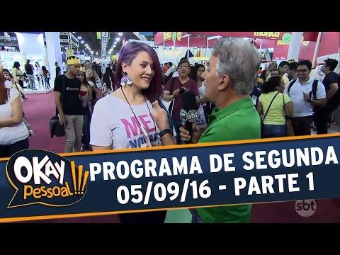 Okay Pessoal!!! (05/09/16) - Segunda - Parte 1