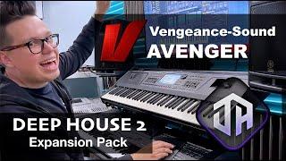 Vengeance Producer Suite - Avenger Expansion Demo: Deep House 2