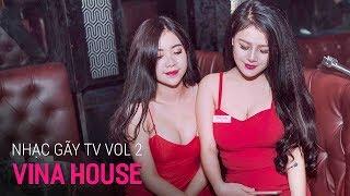 Nonstop Vinahouse 2018 | Nhạc Gãy TV Remix Vol 2 - Nhạc Sàn Trung Quốc Cực Mạnh 2018 | Nhạc DJ vn