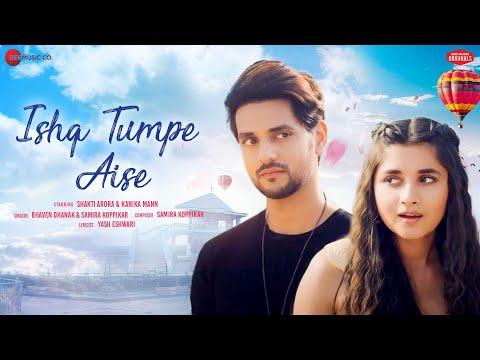 Ishq Tumpe Aise Lyrics | Bhaven Dhanak, Samira Koppikar Mp3 Song Download