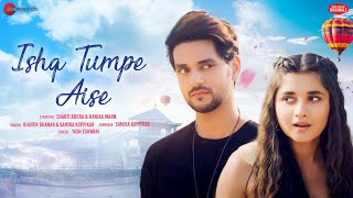 Ishq Tumpe Aise - Bhaven Dhanak & Samira Koppikar Mp3 Song Download