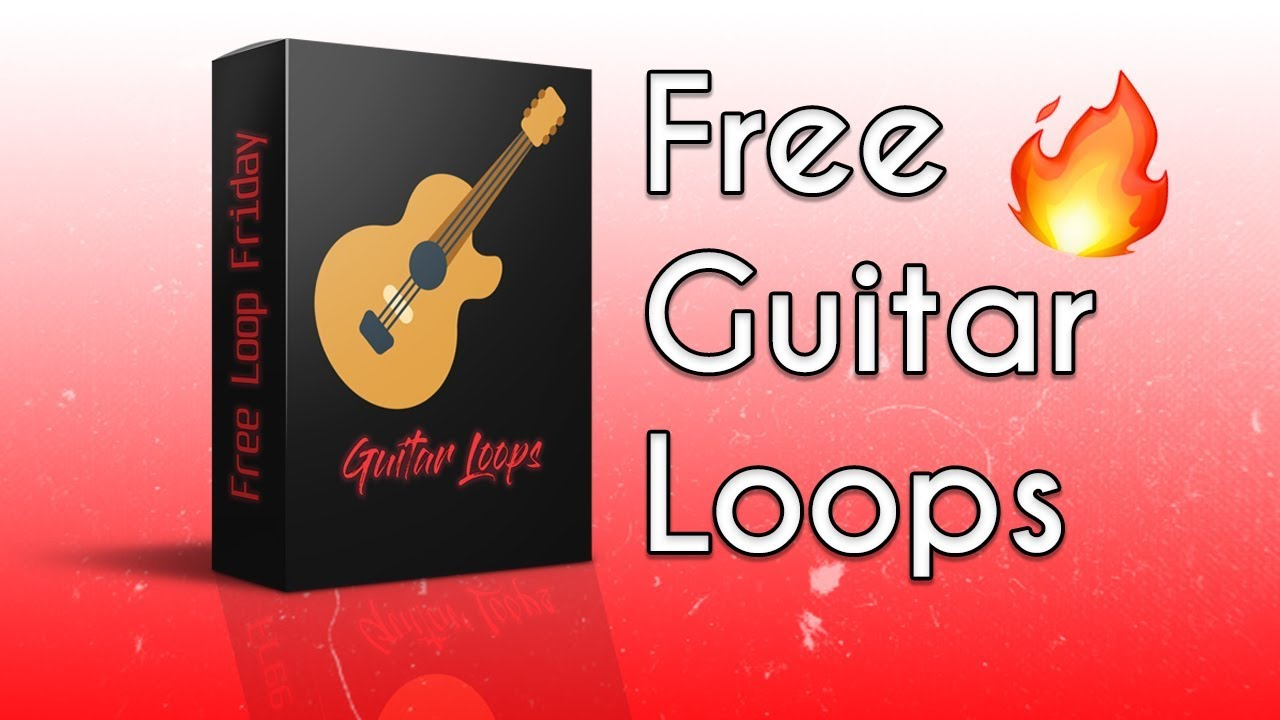 FREE GUITAR SAMPLE PACK 2019 - Free Loop Friday #4