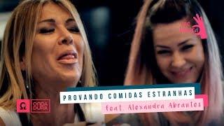 Provando Comidas Estranhas Feat. ALEXANDRA ABRANTES #MeBelisca