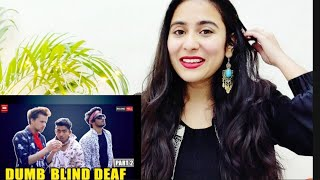 Dumb Blind Deaf Part-2 Reaction   Round2hell   R2h   By Illumi Girl