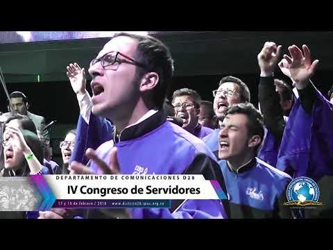 IV CONGRESO DE SERVIDORES 2018. D28. CORO DISTRITAL. (Video2)