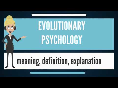 What Is EVOLUTIONARY PSYCHOLOGY? What Does EVOLUTIONARY PSYCHOLOGY Mean?