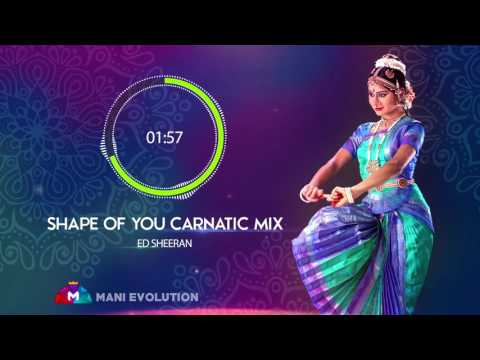 Shape Of You: Carnatic Mix | indian Version