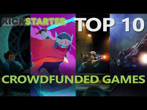Top 10 Crowdfunded Games