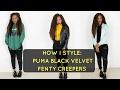 HOW I STYLE: PUMA BLACK VELVET FENTY CREEPERS | StylebyEmmanuela