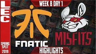 FNC vs MSF Highlights | LEC Spring 2019 Week 8 Day 1  Fnatic vs Misfits