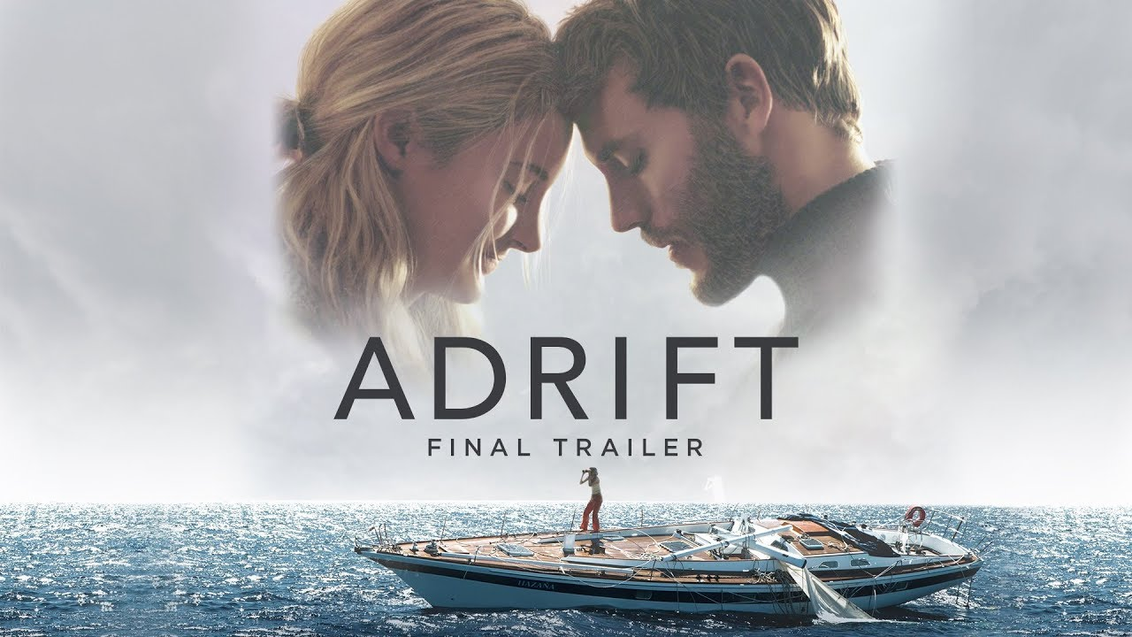 Adrift Final Trailer Now In Theaters
