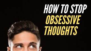 How to Stop Obsessive Thoughts | Meditation