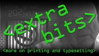 EXTRA BITS - Printing and Typesetting History - Computerphile