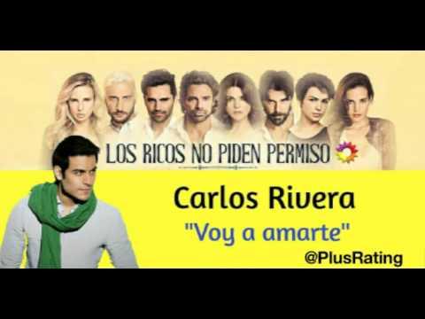 Carlos Rivera - Voy a amarte (cortina musical / ca