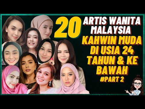 20 Artis Wanita Malaysia Kahwin Muda (18 Tahun hingga 24 Tahun) - Part 2
