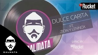 Dulce Carita - Dalmata ft Zion y Lennox | Video Lyric Oficial | Dalmata Collection