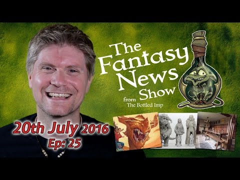 The Fantasy News Show 20th of July 2016