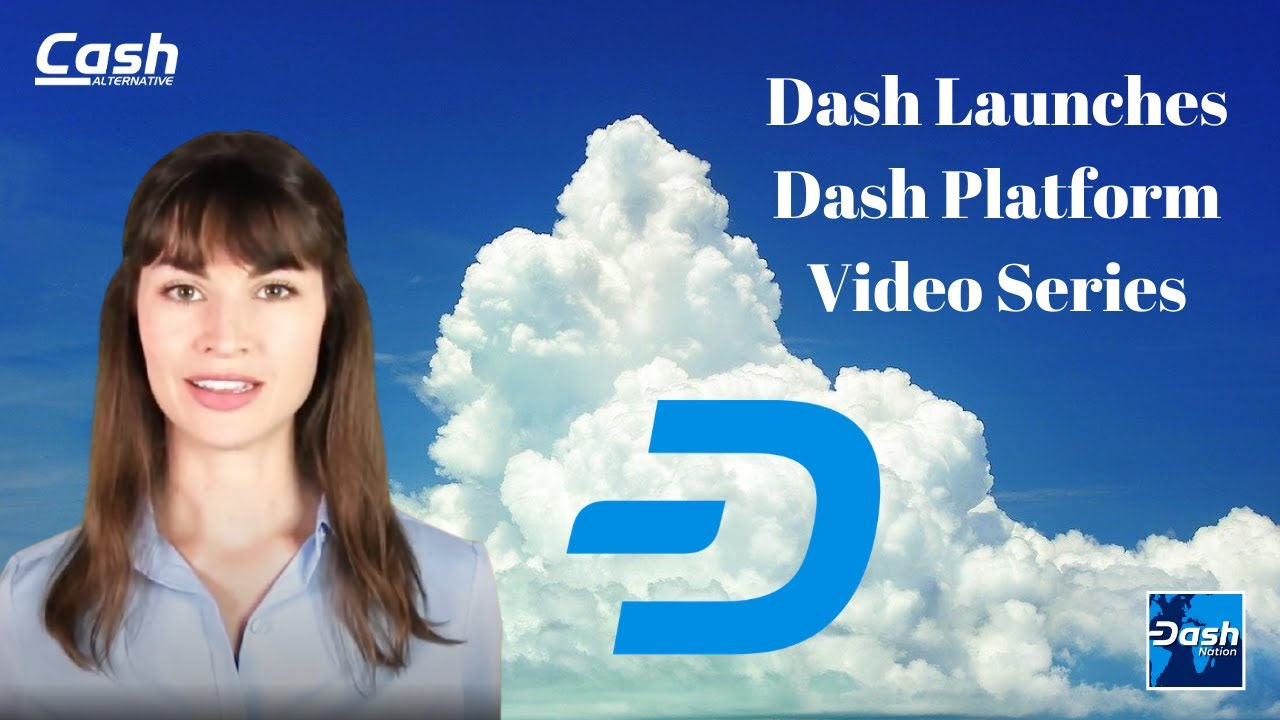 Dash Launches Dash Platform Video Series