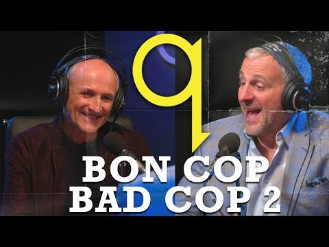Back to the Bon Cop Bad Cop routine