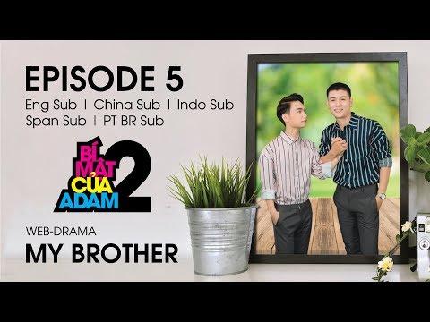 Web-drama Đam Mỹ | MY BROTHER - EP5 | EngSub | ChinaSub | IndoSub | SpanSub | PTSub | OFFICIAL HD