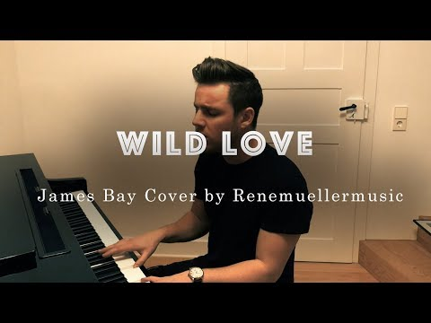 Wild Love - James Bay (Live Cover By Renemuellermusic)