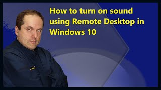 How to turn on sound using Remote Desktop in Windows 10