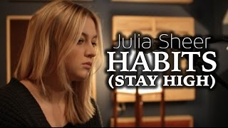 Habits (Stay High) - Tove Lo | Official Cover Video by Julia Sheer